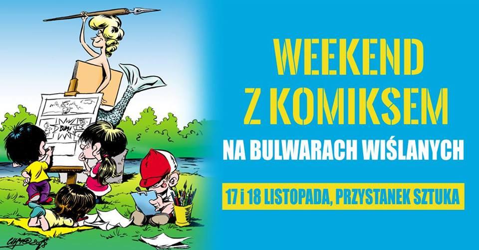 Weekend z komiksem na Bulwarach Wiślanych (17-18 XI).